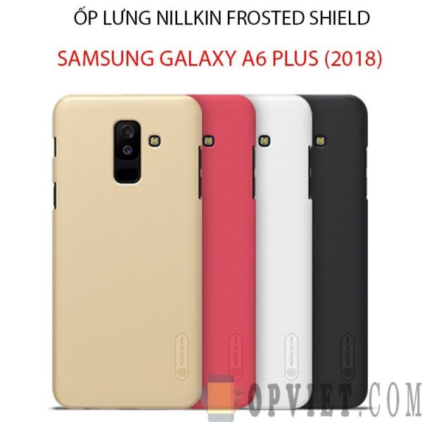 ốp lưng samsung galaxy a6 plus 2018 nillkin frosted shield